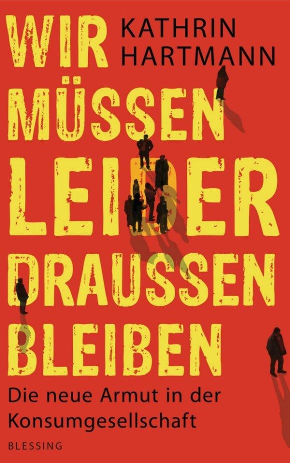 Wir muessen leider draussen bleiben von Kathrin Hartmann (c) Verlagsgruppe Random House GmbH, Muenchen